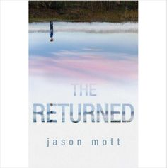 THE RETURNED (2013) by Jason Mott HardBack Book in EUC 9780778315339 on eBid United States
