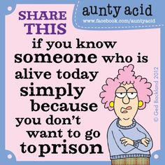 #AuntyAcid #AAttitude #Jail Do you know someone who is alive today simply because you don't want to go to Jail? http://officialauntyacid.me/do-you-know-someone-who-is-alive-today-simply-because-you-don-t-want-to-go-to-jail