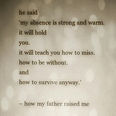 How my father raised me by Nayyirah Waheed from her book Salt.