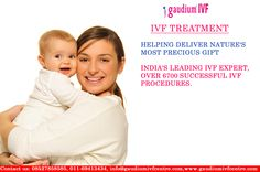 HELPING DELIVER NATURE'S MOST PRECIOUS GIFT INDIA'S LEADING IVF EXPERT, OVER 6700 SUCCESSFUL IVF PROCEDURES.www.gaudiumivfcentre.com #IVF #Treatment #Centre