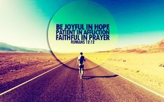 Be joyful in hope, patient in affliction, faithful in prayer. Bible Verses About Prayer, Biblical Quotes, Bible Scriptures, Bible Quotes, Love The Lord, God Is Good, Gods Love, Light Of The World, Change The World