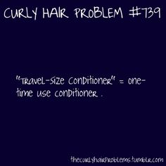 TRUE!!! When I travel I find containers that are compact but still allow me to not run out of product while I'm away on vacation #tip ----> Curly Hair Problems