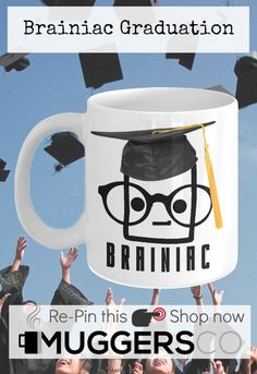 brainiac student funny graduation mug great graduation gift for guys leaving high school