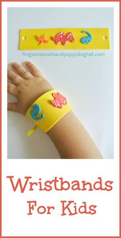 Wristbands For Kids- fun ans easy for all ages!