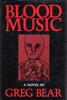 Blood Music by Greg Bear bio tech , nano tech sci if novel