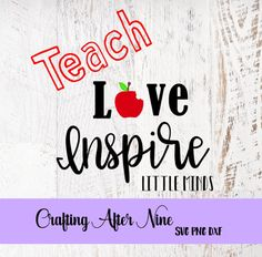 Check out this item in my Etsy shop https://www.etsy.com/listing/545479511/teacher-svg-teach-love-inspire-svg