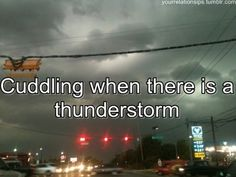 Cuddling when there is a thunderstorm