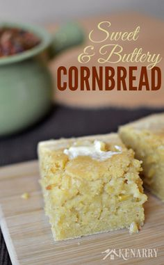 Unbelievably delicious Sweet and Buttery Cornbread! Goes great with chili, soup and other dinner ideas.
