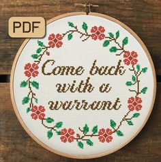 Come Back With a Warrant Cross Stitch Pattern, Quote Cross Stitch Pdf, Embroidery Hoop Art - - Naughty Cross Stitch, Cute Cross Stitch, Modern Cross Stitch, Cross Stitch Kits, Cross Stitch Charts, Funny Cross Stitch Patterns, Cross Stitch Designs, Embroidery Hoop Art, Cross Stitch Embroidery