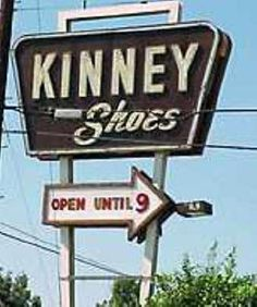 Kinney's - and I got new shoes for school. The horrid saddle shoes then eventually White Keds for $2.99!!! And at Easter the salesman always showed a purse to match our finery!