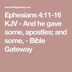 Ephesians 4:11-16 KJV - And he gave some, apostles; and some, - Bible Gateway