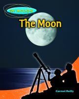 The Moon: Provides scientific information about the moon for young astronomers, including full color photographs to accompany facts. Part of the Sky Watching series of books about astronomy, by Carmel Reilly.