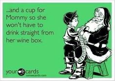 ...and a cup for Mommy so she won't have to drink straight from her wine box. #LOL