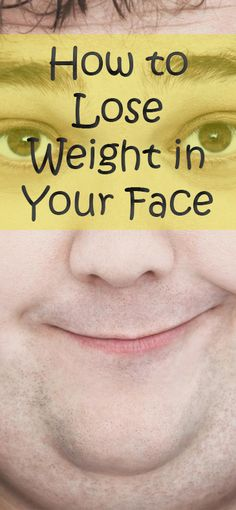 If you're wondering how to lose weight in your face, you're not alone. Now and again, your facial weight perhaps an aftereffect of being overweight..