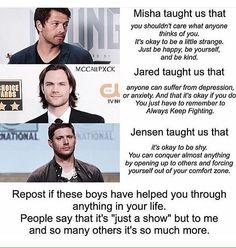 SPN is not just a show. It's a demonstration that anyone can be anything. Thank you to Jared, Misha, and Jensen for teaching me this