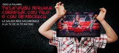 Televisión peruana: Corregir con palo o con democracia. http://promoviendoteperu.com/columnistas/item/2529-television-peruana-corregir-con-palo-o-con-democracia.html