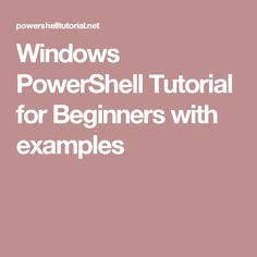 Windows PowerShell Tutorial for Beginners with examples