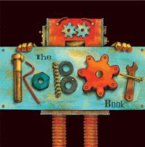 The Robot Book - This robot has two eyes, two arms, and two legs, but what really makes him tick?