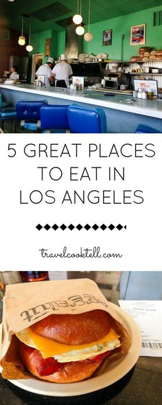 5 Great Places to Eat in Los Angeles | Travel Cook Tell