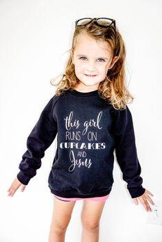 This Girl Runs On Cupcakes and Jesus Sweatshirt