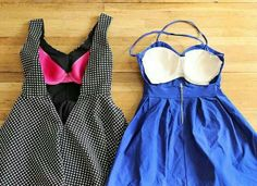 Backless dress? Sew the cups from an inexpensive bra into dress! Or do this to any dress to avoid wearing an uncomfortable/annoying strapless bra