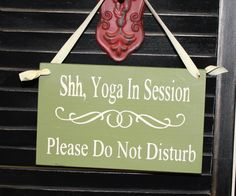 Welcome/Please Remove Shoes/Shh Yoga In by TheGingerbreadShoppe, $17.95