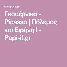 Γκουέρνικα - Picasso | Πόλεμος και Ειρήνη ! - Popi-it.gr Guernica, Picasso