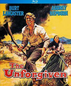 THE UNFORGIVEN (1960) - Burt Lancaster - Audrey Hepburn - Based on novel by Alan LeMay - Directed by John Huston - United Artists - BluRay cover art.