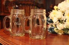 Mason Jars for the Bride and Groom Haha,  I love it. Not sure if Hagan will agree with me...