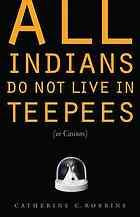 All Indians do not live in teepees (or casinos) (ebook)