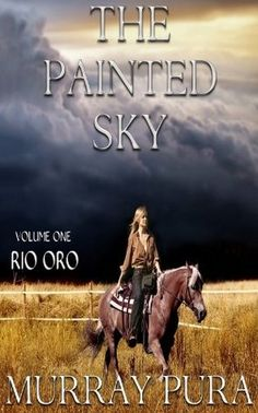 Goodreads|Rio Oro-The Painted Sky-V1-Murray Pura@MurrayPura-Reviews,Discussion,Bookclubs... https://www.goodreads.com/book/show/17854735-rio-oro #Western #Historical