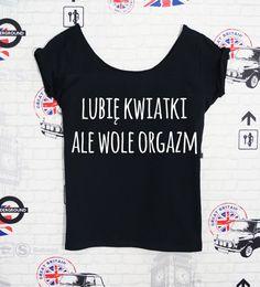"Koszulka damska ""LUBIĘ KWIATKI ALE WOLĘ ORGAZM""  - PinkCat24 - Koszulki i bluzy Funny Outfits, Sewing Hacks, Sewing Tips, V Neck, T Shirts For Women, Tank Tops, Clothes, Style, Panna"