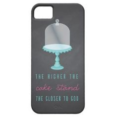 The Higher the Cake Stand the Closer to God iPhone 5 Covers