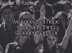 Because of Reading... Hope is the only thing stronger than fear. Spark is fine, as long as it's contained. #Hunger Games
