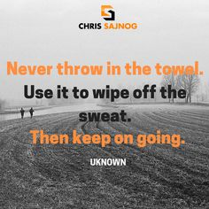 """""""Never throw in the towel. Use it to wipe off the sweat. Then keep going.""""  #NeverGiveUp #Training #Motivation #QOTD #QuoteOfTheDay #Inspiration #Word"""