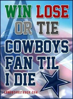 That's our Matt! Lol he has stuck with the Cowboys through highs & lows his whole life~