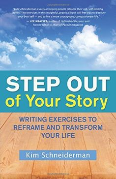 Step Out of Your Story: Writing Exercises to Reframe and Transform Your Life, http://www.amazon.com/dp/1608682323/ref=cm_sw_r_pi_awdm_gSypxb1GMQN2K