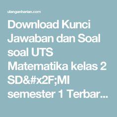 Download Kunci Jawaban dan Soal soal UTS Matematika kelas 2 SD/MI semester 1 Terbaru dan Terlengkap - UlanganHarian.Com