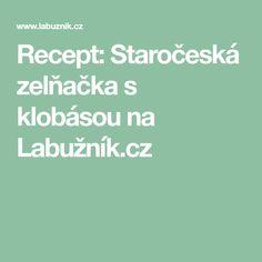 Recept: Staročeská zelňačka s klobásou na Labužník.cz