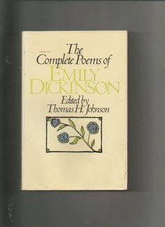 The Complete Poems of Emily Dickinson written by Emily Dickinson and edited by Thomas H. Johnson