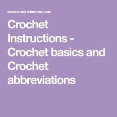 Crochet Instructions - Crochet basics and Crochet abbreviations