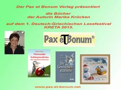 Pax et Bonum Verlag präsentiert die Bücher der Autorin Marika Krücken auf dem 1.Deutsch-Griechischen Lesefestival KRETA 2013.