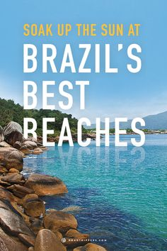 Discover beautiful beaches along Brazil's coastline and take the time to soak up the sun!