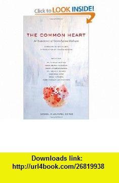 The Common Heart An Experience of Interreligious Dialogue (9781590560990) Netanel Miles-Yepez, Ken Wilber , ISBN-10: 159056099X  , ISBN-13: 978-1590560990 ,  , tutorials , pdf , ebook , torrent , downloads , rapidshare , filesonic , hotfile , megaupload , fileserve