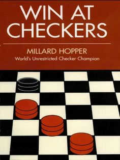 """Read """"Win at Checkers"""" by Millard Hopper available from Rakuten Kobo. Improve your game or learn checkers from Millard Hopper, the Unrestricted Checker Champion of the World. Here is a book . Word Riddles, Chess Tactics, Play Checkers, Bridge Game, Mode Games, American Poetry, Champions Of The World, Palm Reading, The End Game"""