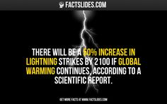 There will be a 50% increase in lightning strikes by 2100 if global warming continues, according to a scientific report.