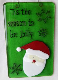 """""""Tis the Season to be Jolly"""" fused glass Sun Catcher available at Copper Moon Studio. www.coppermstudio.com"""