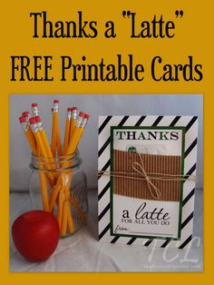 Teacher Appreciation Gift Idea – Thanks a Latte FREE Printable Card Templates