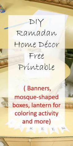 FREE DIY Ramadan Home Decor printable banner, mosque-shaped box and lantern and moon and star shapes. Get your Ramadan themed printable now for those who love paper crafts