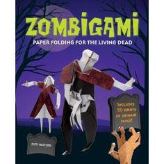 Try Halloween Origami with Zombigami Paper Folding for the Living Dead